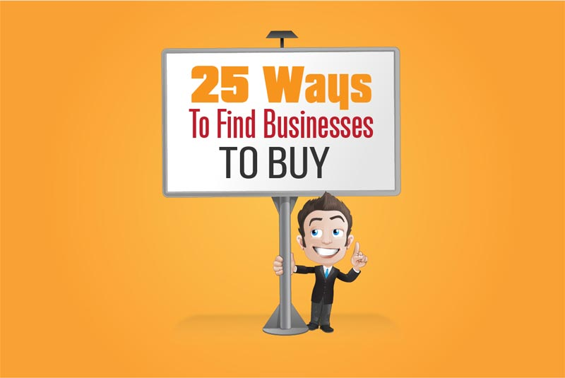 Small Business for Sale: 25 Ways to Find Businesses to Buy (FAST)